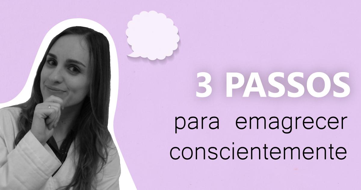 3 passos para emagrecer conscientemente